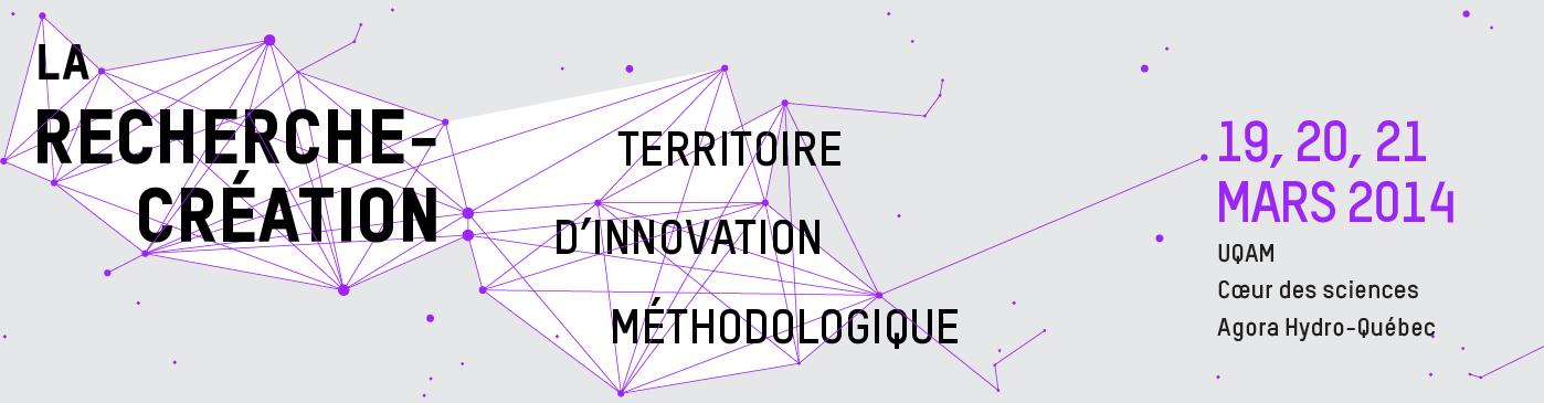 La recherche-création : Territoire d'innovation méthodologique